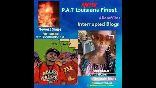 P. A.T Louisiana Finest Interview