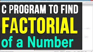 C Programming Exercise -06- C / C++  Factorial Program Video Tutorials