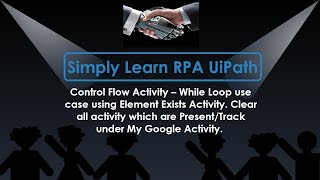 Control Flow Activity - While Loop Use Case Using Element Exists Activity.