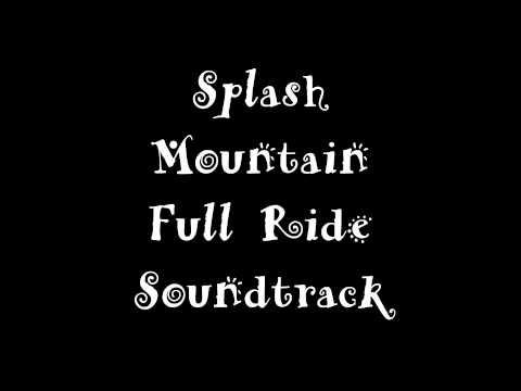 Splash Mountain Full Ride Soundtrack