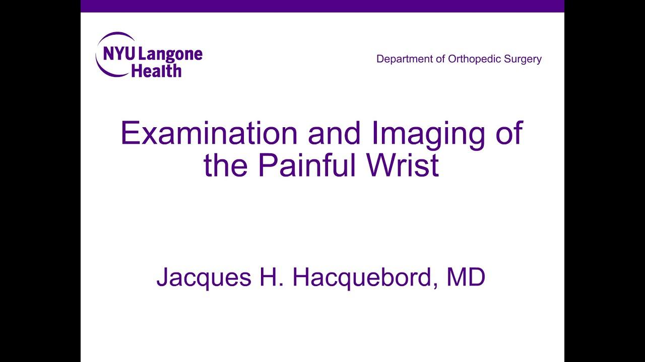 Wrist Pain Evaluation and Treatment – NYU Langone Orthopedic Webinar Series #Orthopedicsurgery