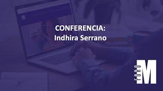 Sala Principal / Conferencia: Indhira Serrano, Embajadora de la Reconciliación