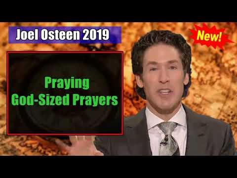 Joel Osteen ( 02/11/2019 ) - Praying God Sized Prayers