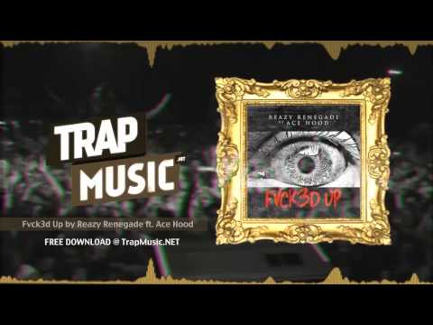 TrapMusic.NET: Reazy Renegade - Fvck3d Up ft  Ace Hood [Free Download] (Season of Trap, Ep. 21)