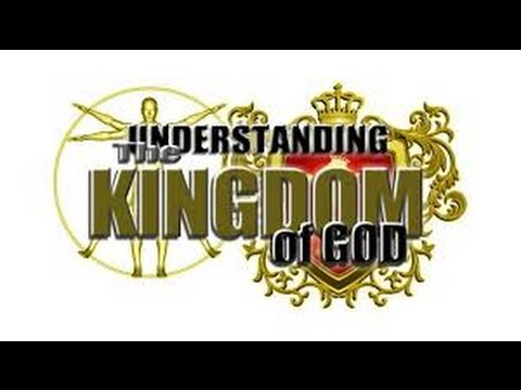 Understanding The Kingdom - Dr Michael Lake