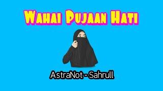 Astrapboy Ft Sahrull - Wahai pujaan hati ( Official Audio )
