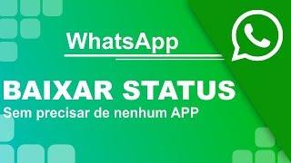 Como baixar status do WhatsApp sem precisar baixar nenhum aplicativo