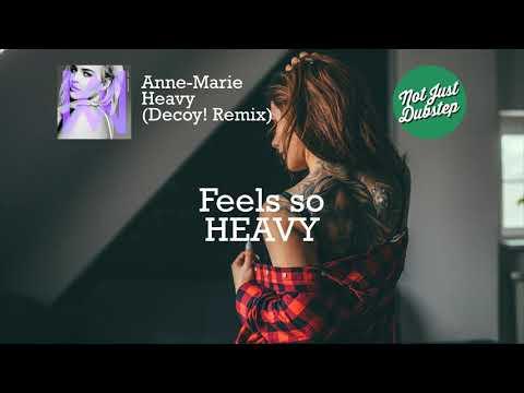 Anne-Marie - Heavy (Decoy! Remix) [Lyrics Video]