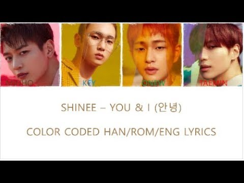 SHINee – You & I (안녕)[COLOR CODED HAN/ROM/ENG LYRICS]