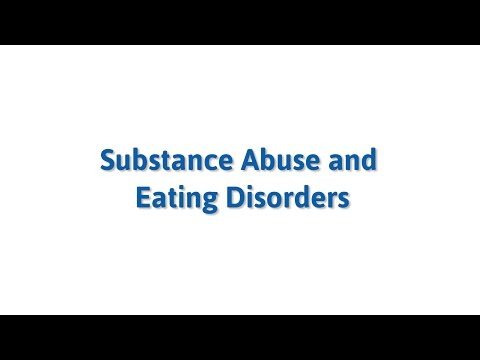 Substance Abuse and Eating Disorders