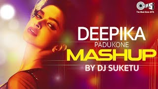 Deepika Padukone Mashup Full Song | DJ Suketu | Latest Bollywood Songs