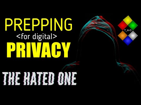 Prepping for Digital Privacy with The Hated One