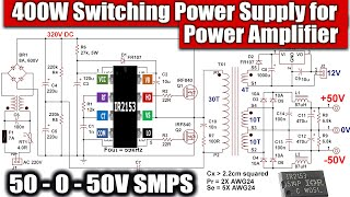 IR2153 Switch Mode Power Supply with Dual Rail Output for Audio Power Amplifier 400W 50-0-50V