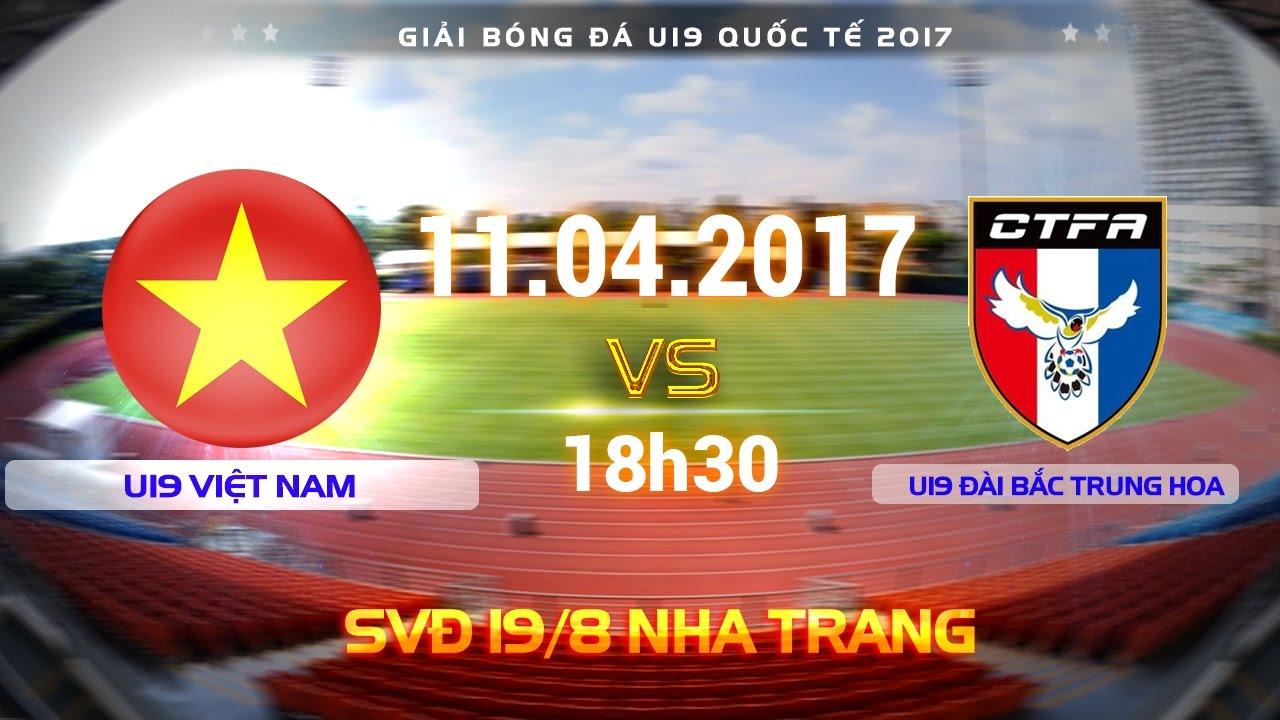 U19 Việt Nam vs U19 Đài Loan