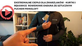 Ekstremalne ciepło dla zmarzlaków - kurtki i rękawice  rowerowe Endura ze sztucznym puchem Primaloft