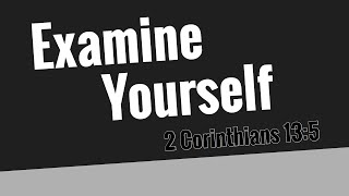 Examine Yourself - Get Right With God