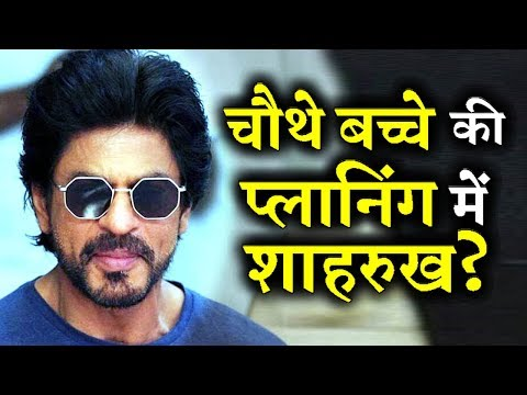 Is Shahrukh khan Planning For The Fourth Child?