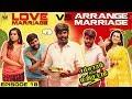 Love Marriage vs Arranged Marriage | Husband Vs Wife | Samsaram Athu Minsaram | Mini-Series #18