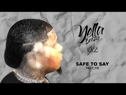 """yella-beezy-""""safe-to-say""""-ft.-yg-(official-audio)"""