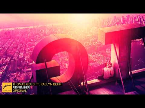 Thomas Gold ft. Kaelyn Behr - Remember (Original)
