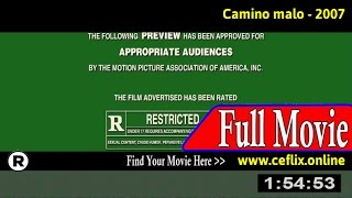 Watch: Camino malo (2007) Full Movie Online
