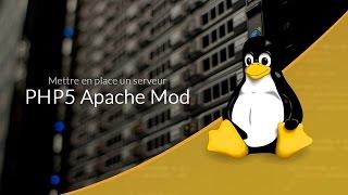 Mettre en place un serveur Web : PHP, Module Apache