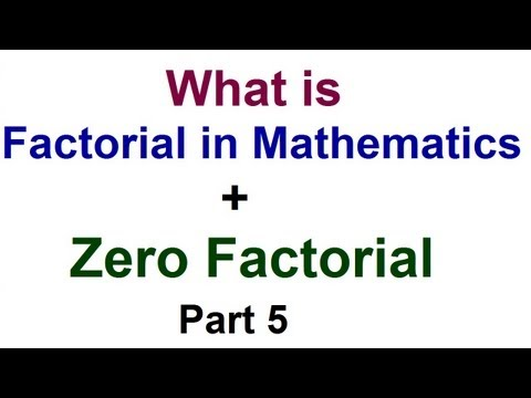 What is Factorial in Math ? + Zero Factorial - Permutations & Combinations - Part 5