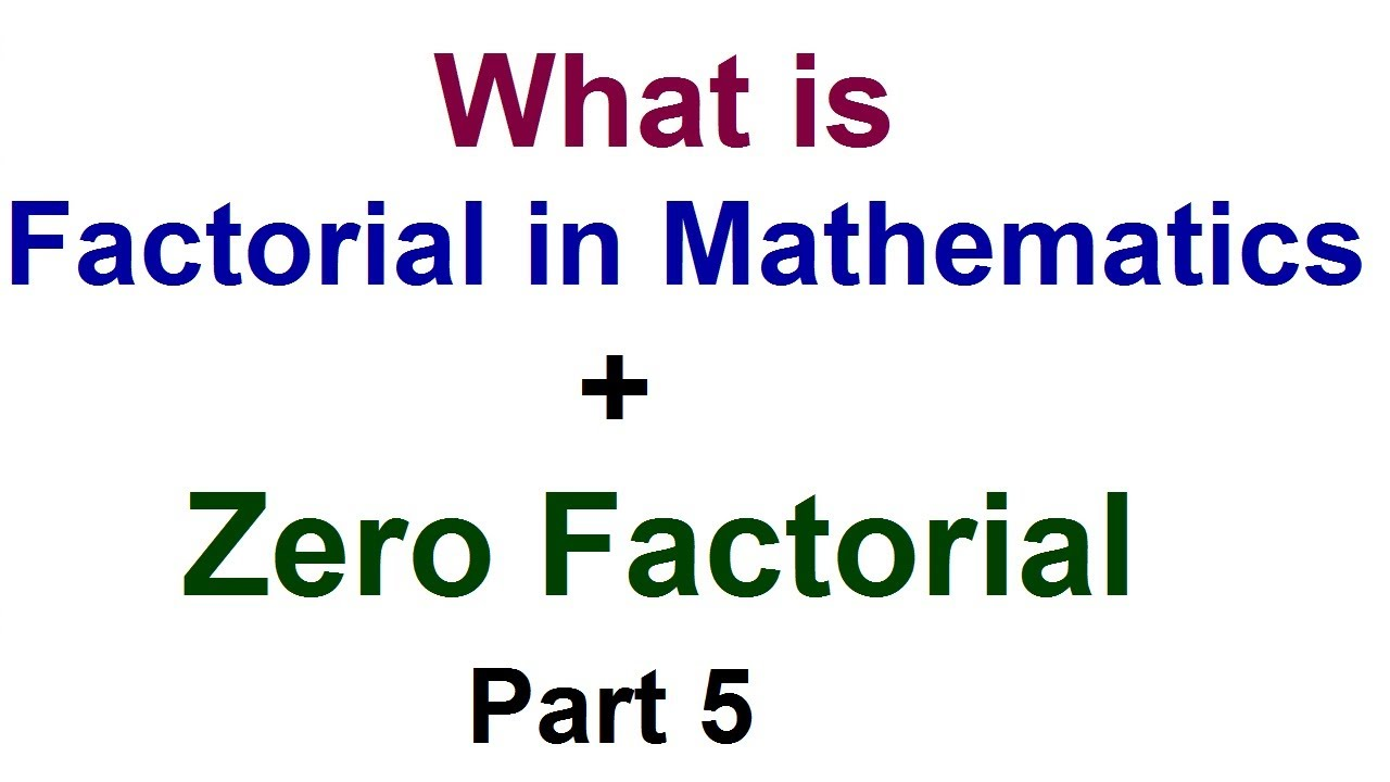 what is factorial in math zero factorial permutations