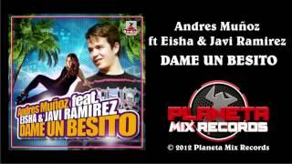 Andres Muñoz Ft Eisha & Javi Ramirez - Dame Un Besito (Official Video)