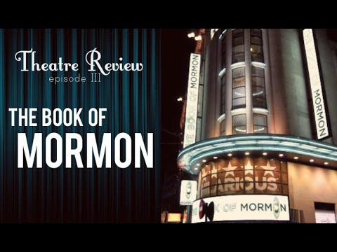 Theatre Review: Episode 3 | the Book of Mormon