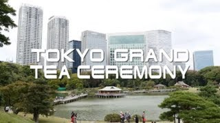 Tokyo Today~Tokyo Grand Tea Ceremony~