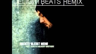 Kool Savas - Nichts Bleibt Mehr (DelightBeats Remix)