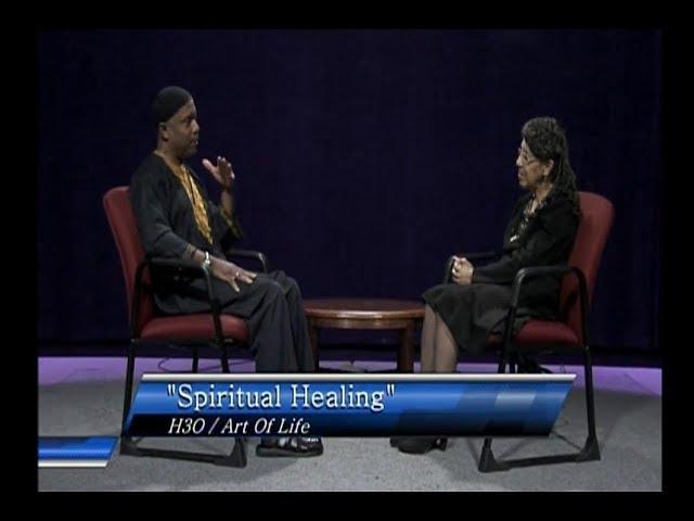 Spiritual Healing: An Inside Job - H3O Art of Life Show