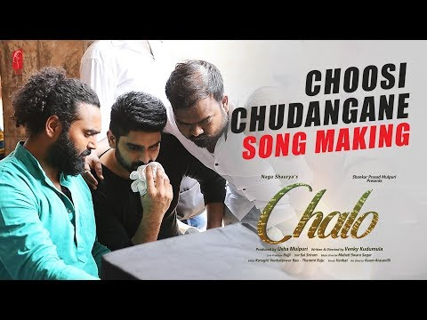 Choosi chudangane Song Making | Chalo Movie | Naga Shaurya | Rashmika Mandanna | Mahati Swara Sagar