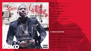 YFN Lucci - Who I Do It For (Audio)