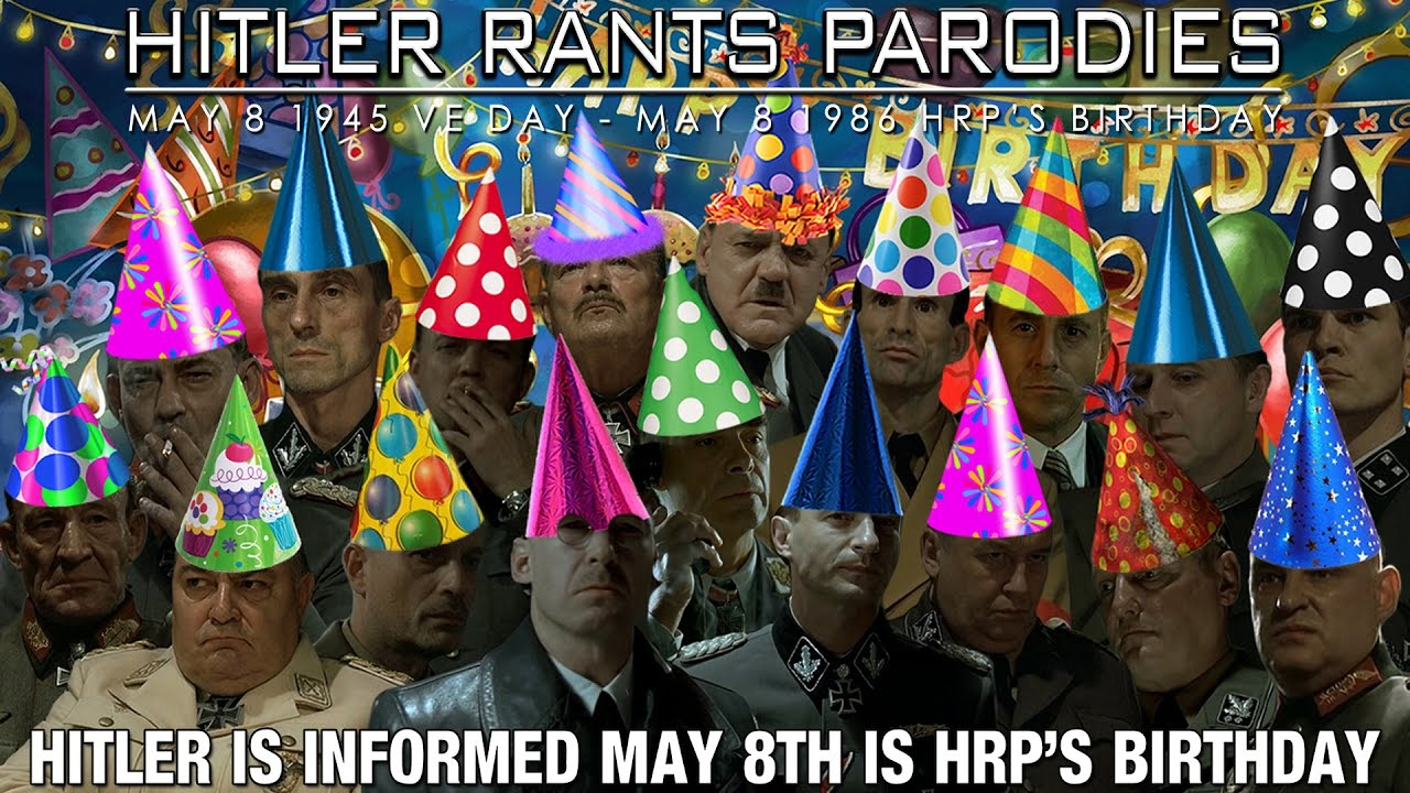 Hitler is informed May 8th is HRP's birthday
