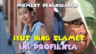 Inilah Yang Dikatakan Iyut Bing Slamet Saat Ditangkap, Berikut Profilnya