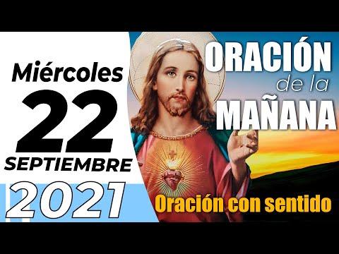 Oración De La Mañana De Hoy, Miercoles 22  De Septiembre De 2021 - Cosmovision