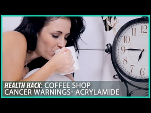 Coffee Shop Cancer Warnings | Acrylamide: Health Hacks- Thomas DeLauer
