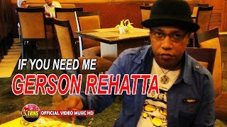 Gambar cover IF YOU NEED ME - GERSON REHATTA - KEVINS MUSIC  PRO