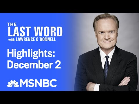 Watch The Last Word With Lawrence O'Donnell Highlights: December 2   MSNBC