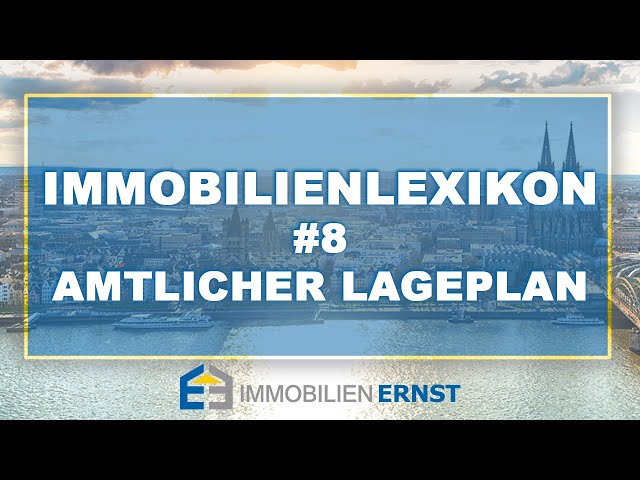 Immobilienlexikon #8 Amtlicher Lageplan Immobilienmakler Köln - Immobilien Ernst
