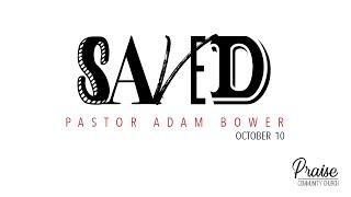 October 10th, 2021 | Saved | Pastor Adam Bower