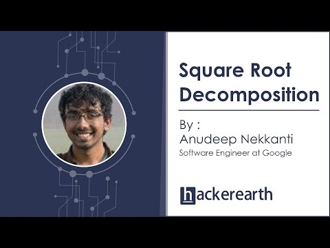 Square Root Decomposition in Competitive Programming with Anudeep Nekkanti