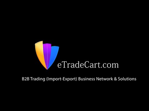 eTradeCart.com - B2B Trading (Export-Import) Business Network & Solutionss