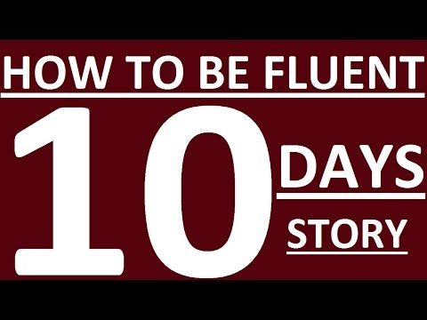 HOW TO SPEAK ENGLISH FLUENTLY IN 10 DAYS  - MY STORY. LEARN SPEAKING ENGLISH FLUENTLY