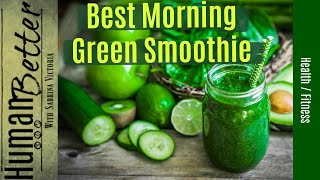 The Best Morning Green Smoothie