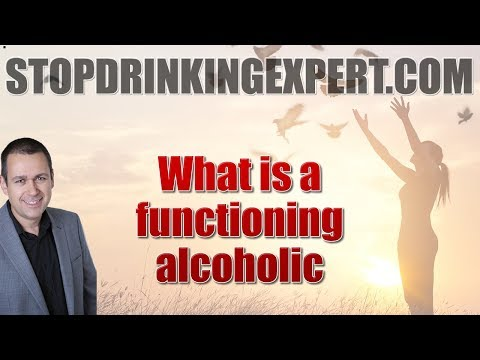 What is a functioning alcoholic & are you one?