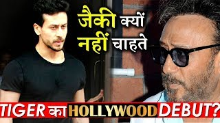 Why Jackie Shroff Ask Tiger Shroff To Not Debut In Hollywood Soon?