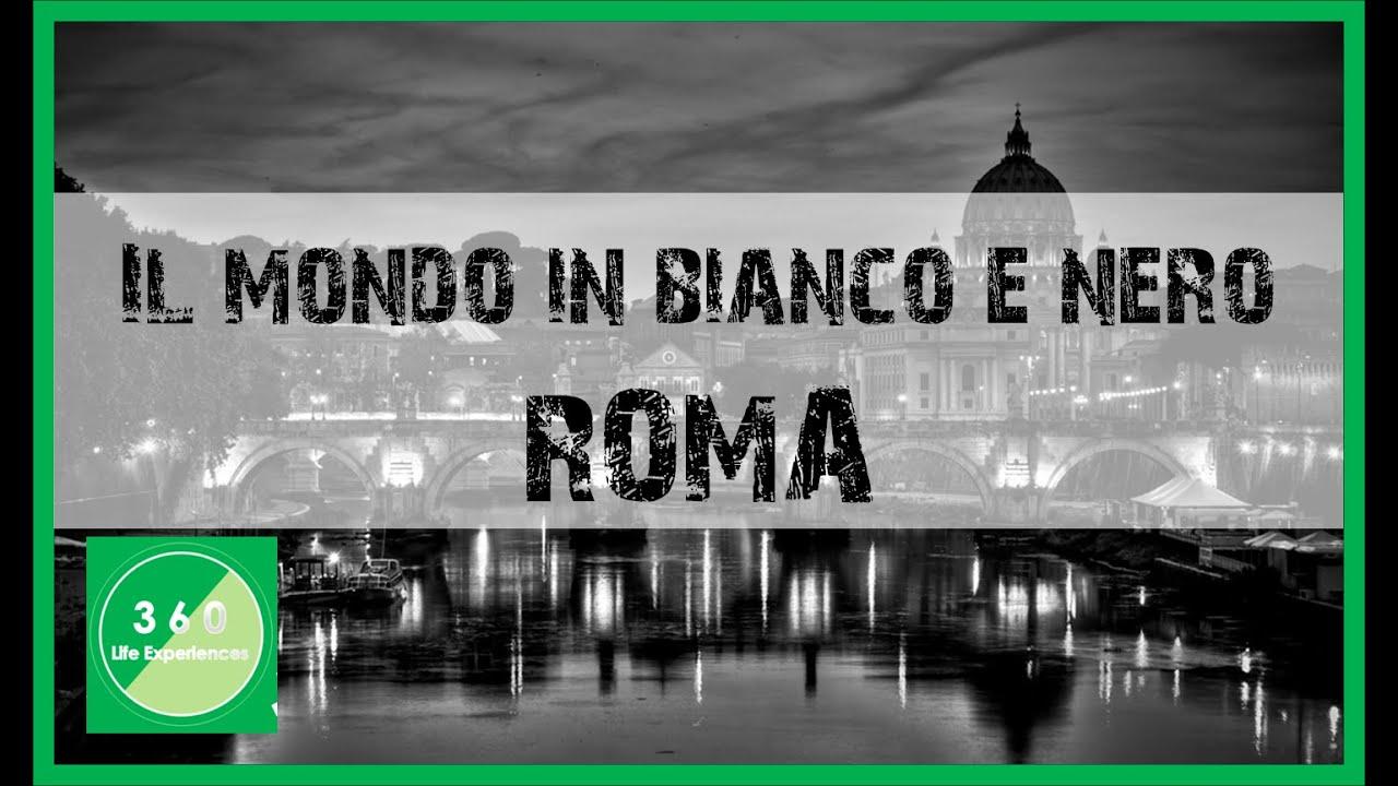 Il mondo in bianco e nero roma youtube for Roma in bianco e nero